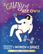 a-galaxy-of-her-own-amazing-stories-of-women-in-space-by-libby-jackson-main-867307-10029