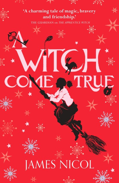 Blog Tour (Review): A Witch Come True – James Nicol (Illustrated by